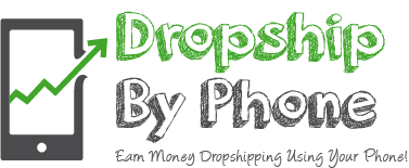 How to Dropship, Earn Extra Money, Work From Home, All Using Your Phone